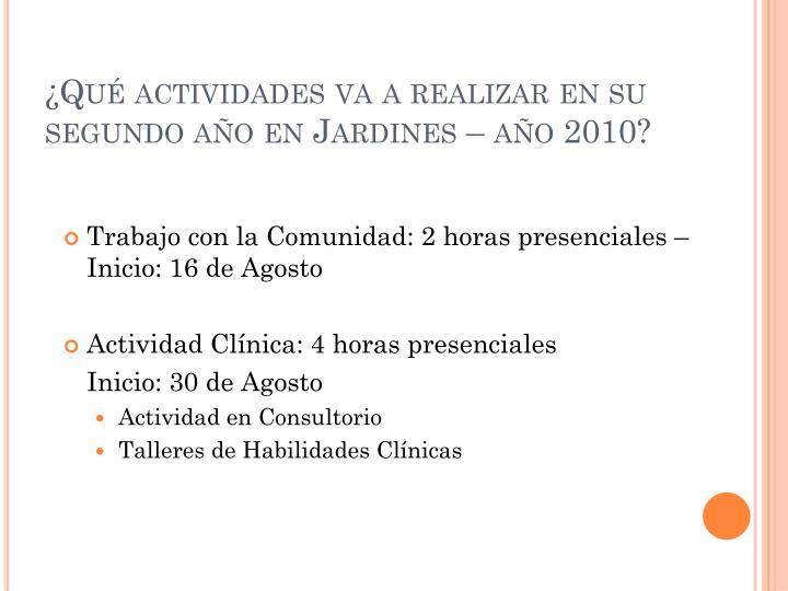 ¿Qué actividades va a realizar en su segundo año en Jardines – año 2010?