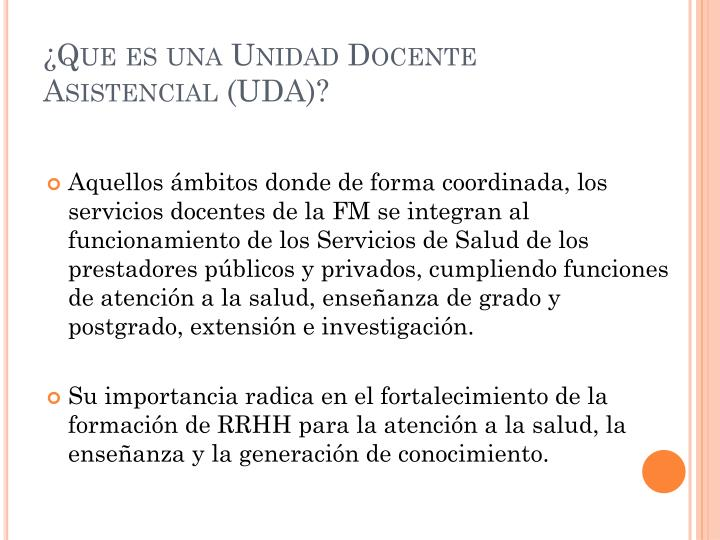 ¿Que es una Unidad Docente Asistencial (UDA)?