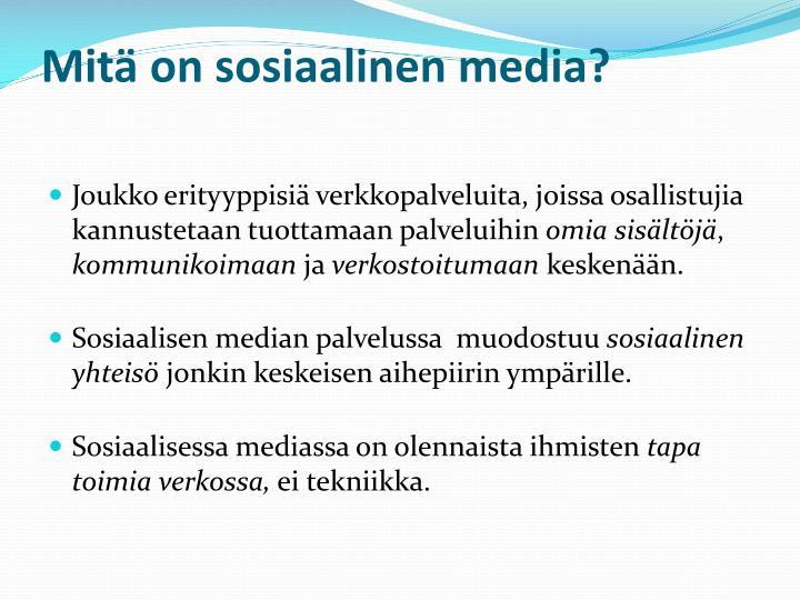 Mitä on sosiaalinen media?