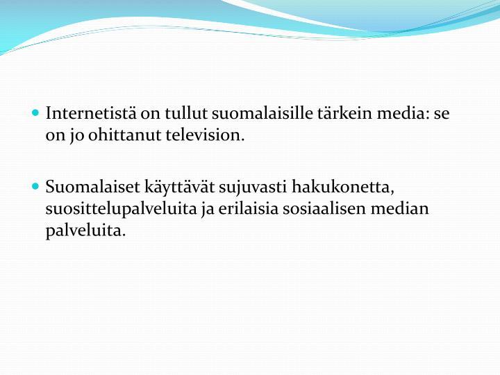 Internetistä on tullut suomalaisille tärkein media: se on jo ohittanut television.