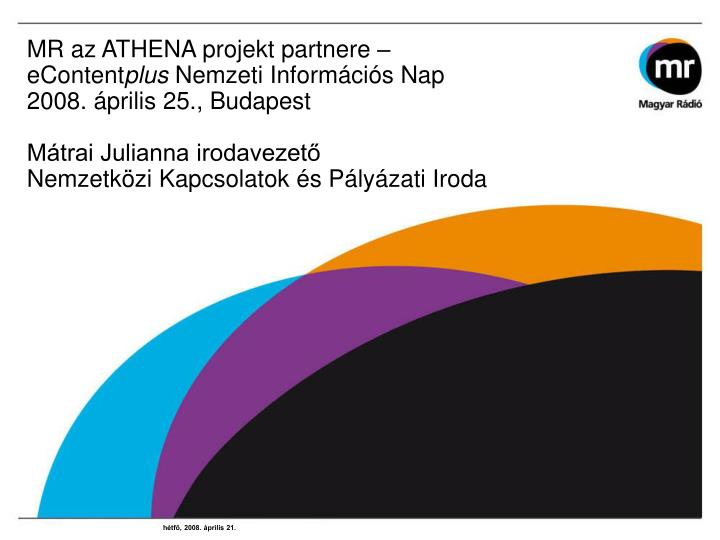 MR az ATHENA projekt partnere –