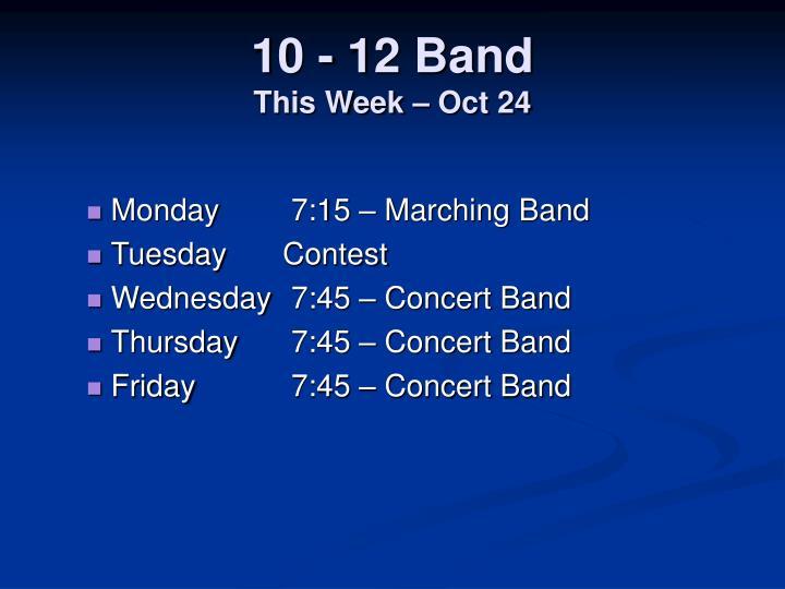10 - 12 Band