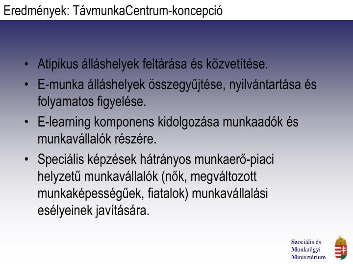 Eredmények: TávmunkaCentrum-koncepció
