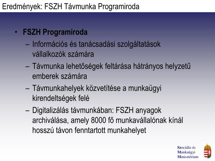 Eredmények: FSZH Távmunka Programiroda