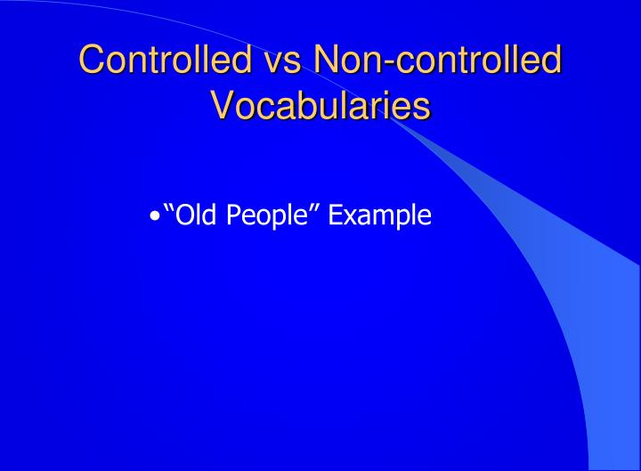 Controlled vs Non-controlled Vocabularies