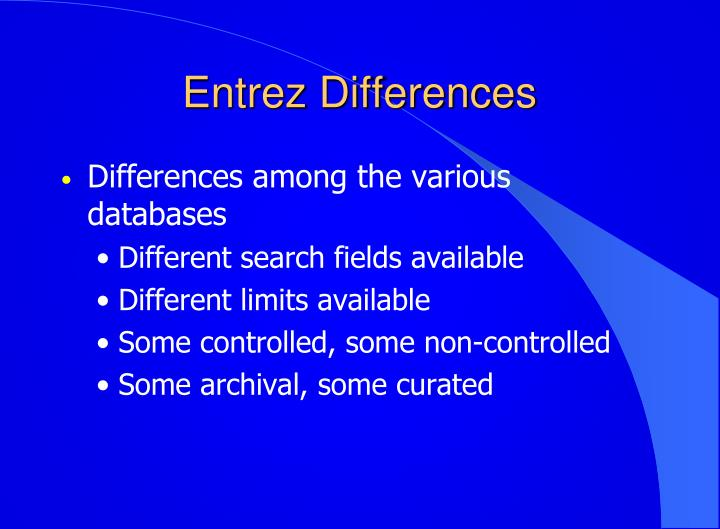Entrez Differences