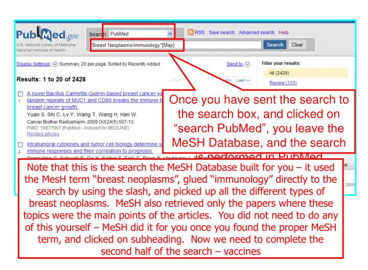 "Once you have sent the search to the search box, and clicked on ""search PubMed"", you leave the MeSH Database, and the search is performed in PubMed"