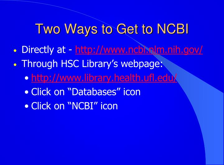 Two Ways to Get to NCBI