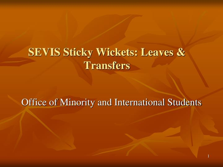 Sevis sticky wickets leaves transfers