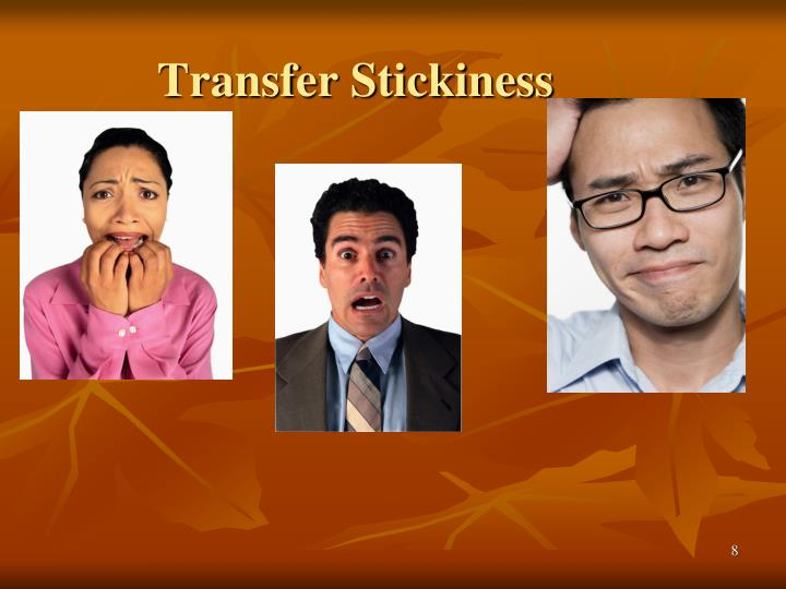 Transfer Stickiness