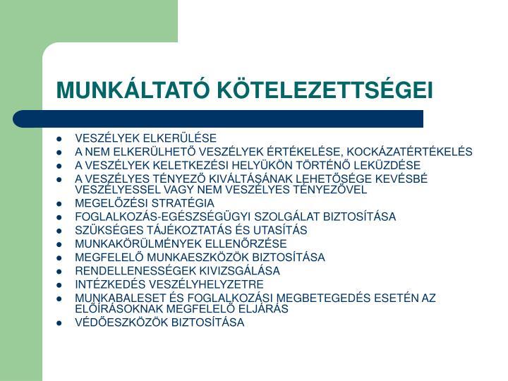 MUNKÁLTATÓ KÖTELEZETTSÉGEI