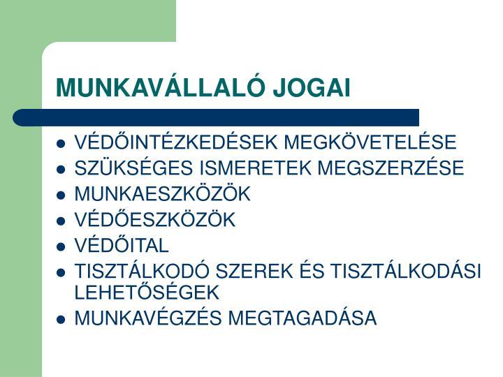 MUNKAVÁLLALÓ JOGAI