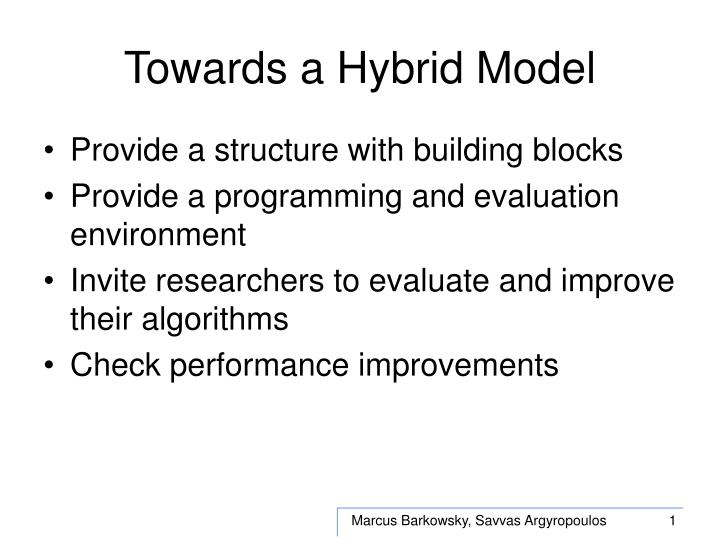 Towards a hybrid model