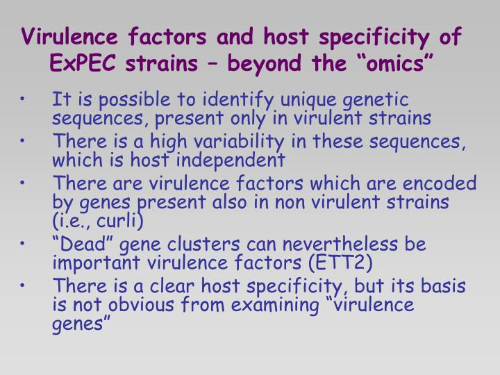 "Virulence factors and host specificity of ExPEC strains – beyond the ""omics"""