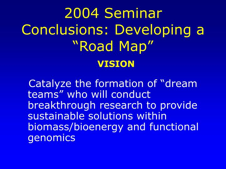 "2004 Seminar Conclusions: Developing a ""Road Map"""