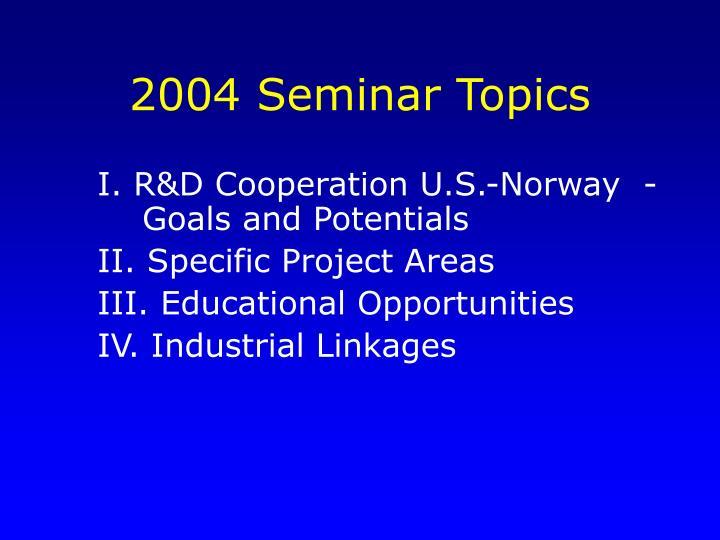2004 Seminar Topics