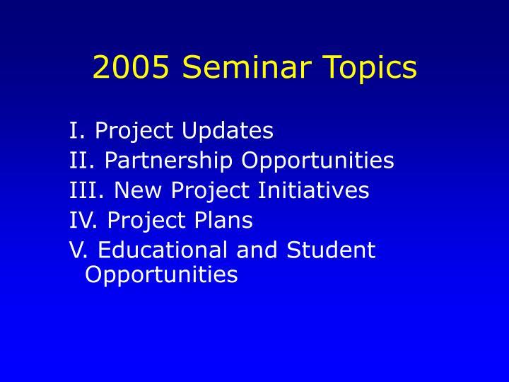 2005 Seminar Topics