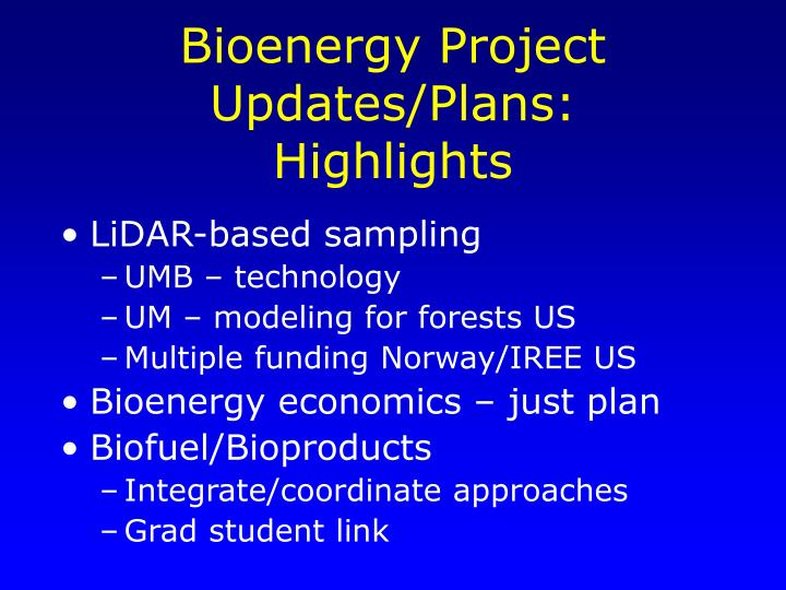 Bioenergy Project Updates/Plans: