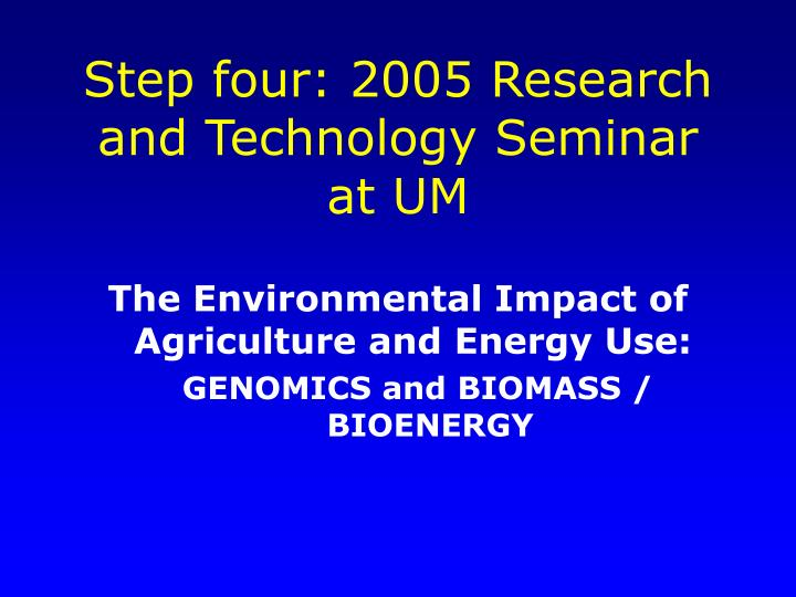 Step four: 2005 Research and Technology Seminar at UM