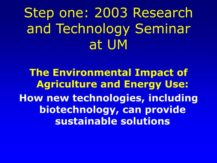 Step one: 2003 Research and Technology Seminar at UM