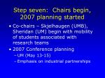 step seven chairs begin 2007 planning started