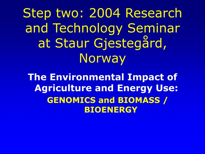 Step two: 2004 Research and Technology Seminar at Staur Gjesteg