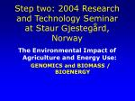 step two 2004 research and technology seminar at staur gjesteg rd norway