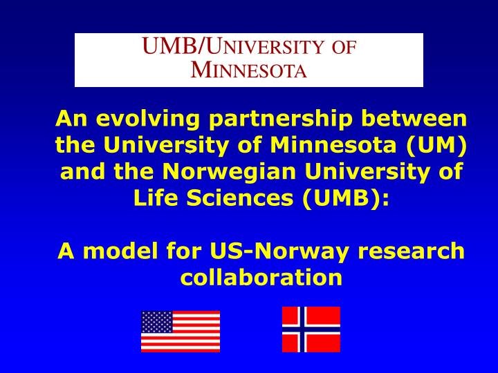 An evolving partnership between the University of Minnesota (UM) and the Norwegian University of Life Sciences (UMB):