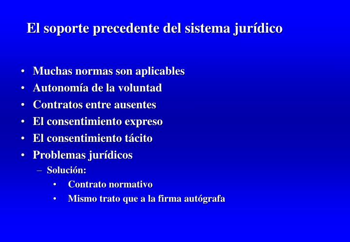 El soporte precedente del sistema jurídico