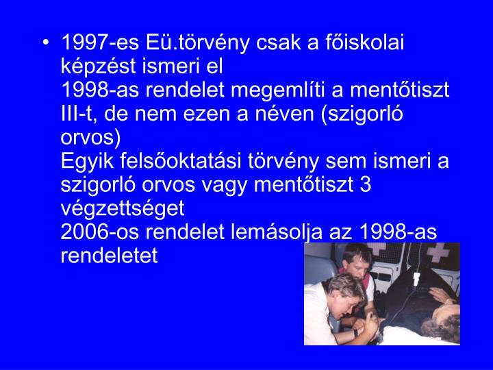 1997-es Eü.törvény csak a főiskolai képzést ismeri el