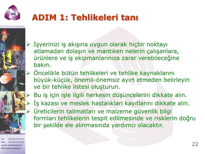 ADIM 1: Tehlikeleri tanı
