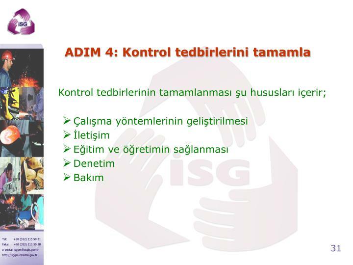 ADIM 4: Kontrol tedbirlerini tamamla