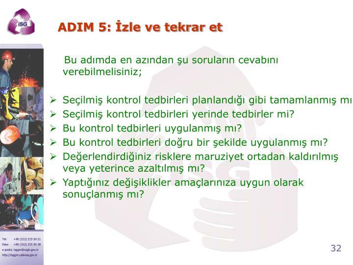 ADIM 5: İzle ve tekrar et