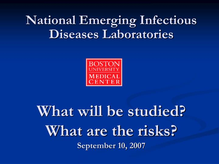 What will be studied what are the risks september 10 2007