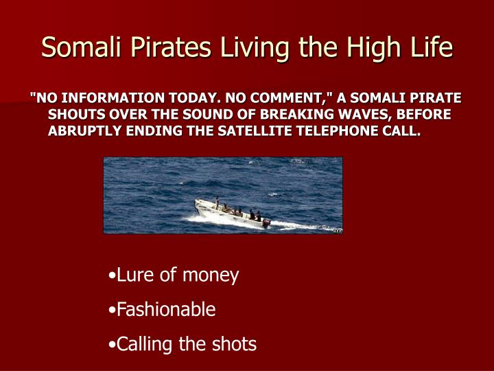 Somali Pirates Living the High Life