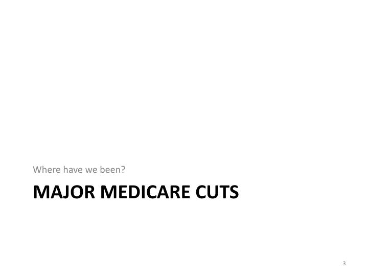 Major medicare cuts