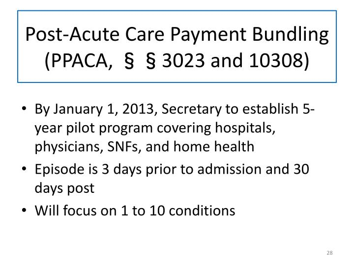 Post-Acute Care Payment Bundling (PPACA, §§3023 and 10308)