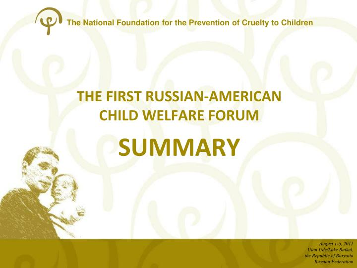 The first russian american child welfare forum summary