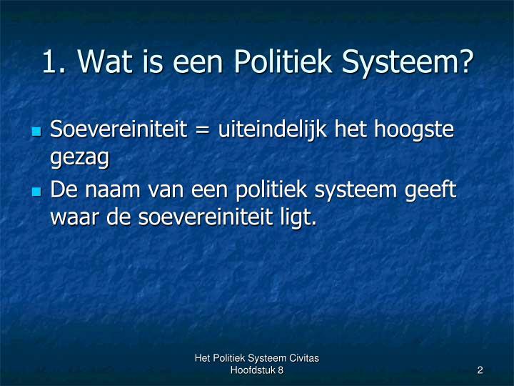 1. Wat is een Politiek Systeem?