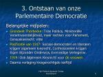 3 ontstaan van onze parlementaire democratie1