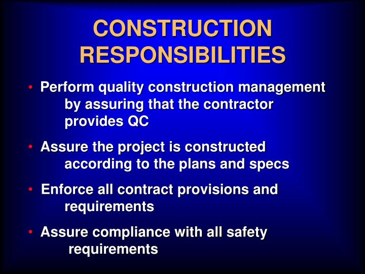 CONSTRUCTION RESPONSIBILITIES