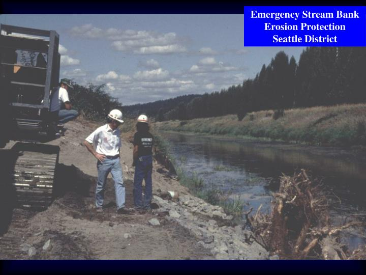 Emergency Stream Bank Erosion Protection  Seattle District