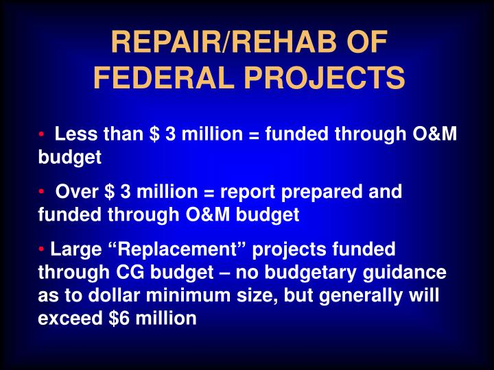 REPAIR/REHAB OF FEDERAL PROJECTS