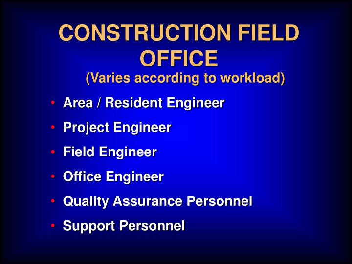 CONSTRUCTION FIELD OFFICE