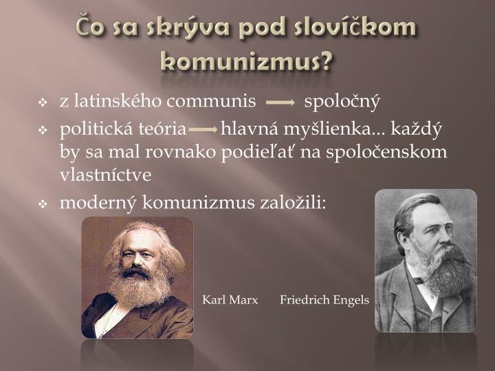 Čo sa skrýva pod slovíčkom komunizmus?