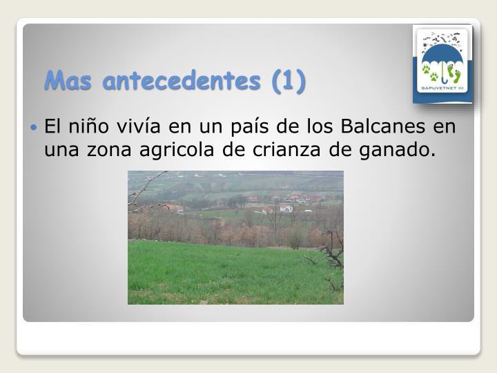 El niño vivía en un país de los Balcanes en una zona agricola de crianza de ganado.