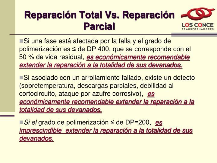 Reparación Total Vs. Reparación Parcial