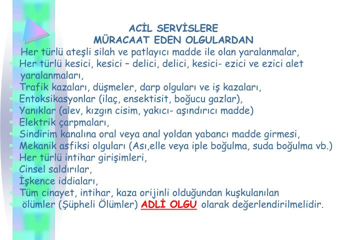 ACİL SERVİSLERE