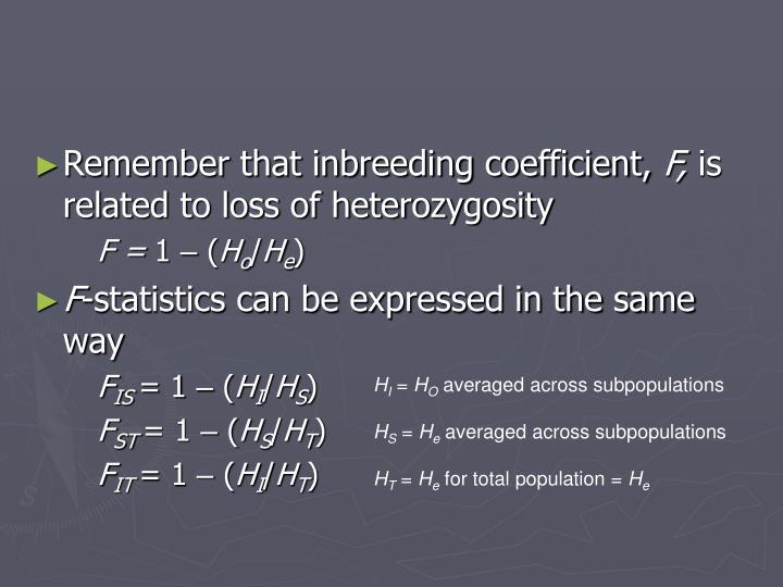 Remember that inbreeding coefficient,