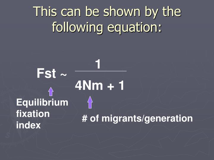 This can be shown by the following equation: